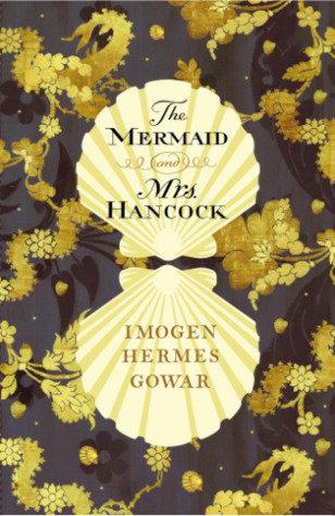 The Mermaid and Mrs Hancock, Imogen Hermes Gowar Signed