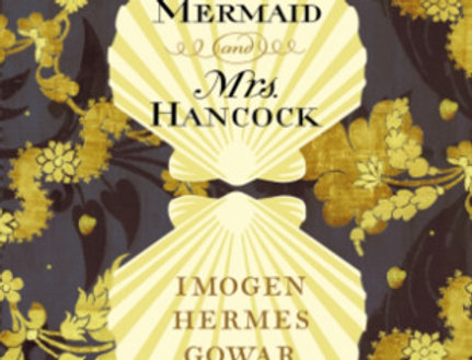 The Mermaid and Mrs Hancock, Imogen Hermes Gowar Signed
