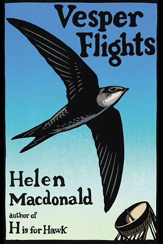 Vesper Flights: New and Collected Essays, Helen Macdonald