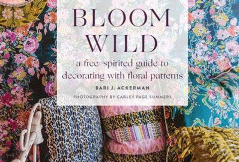 Bloom Wild, Bari J. Ackerman