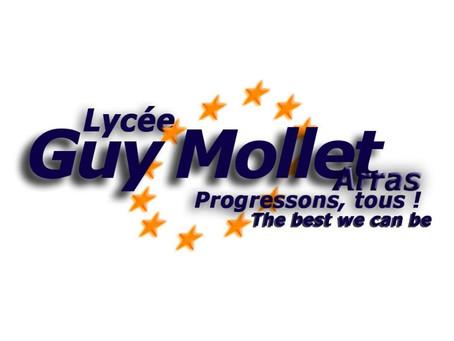 Scolarité à l'étranger : Le Lycée Guy Mollet d'Arras vous donne rendez-vous.