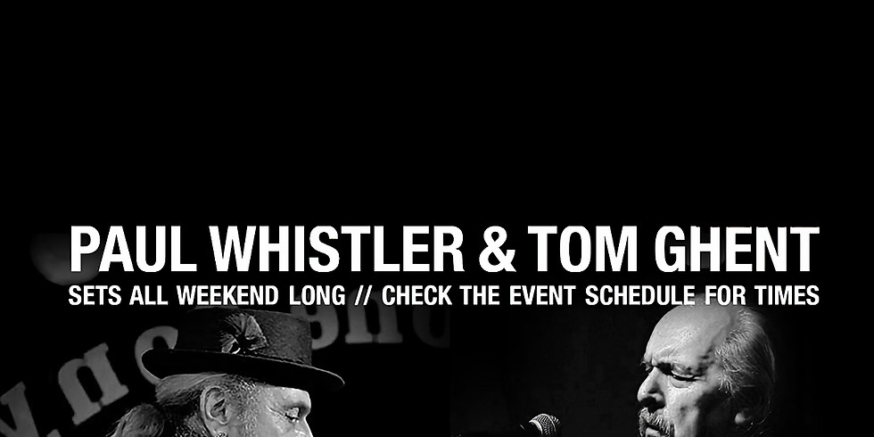 Paul Whistler & Tom Ghent Saturday