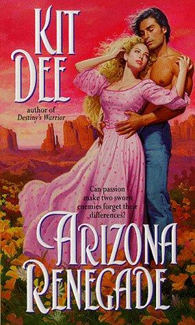 Arizona Renegade by Dee Kit