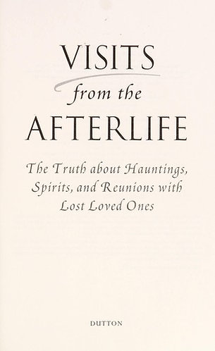 Visits from the Afterlife by Browne Sylvi