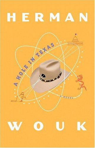 A Hole in Texas by Wouk Herman