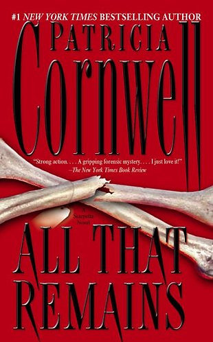 All That Remains by Cornwell Patricia