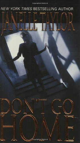 Don't Go Home by Taylor Janelle