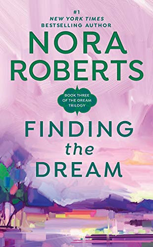 Finding The Dream by Roberts Nora