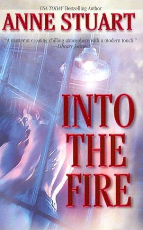 Into The Fire by Stuart Anne