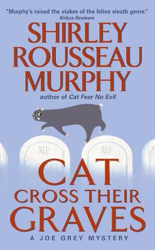 Cat Cross Their Graves by Murphy Shirl