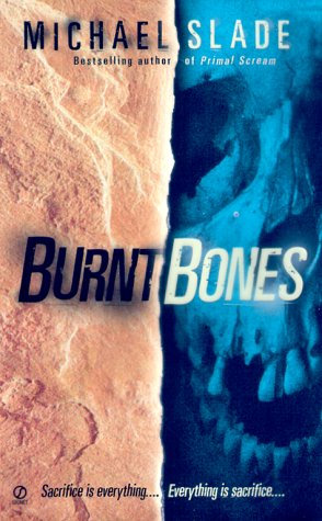 Burnt Bones by Slade Michael
