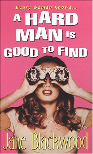 A Hard Man Is Good To Find by Blackwood Ja