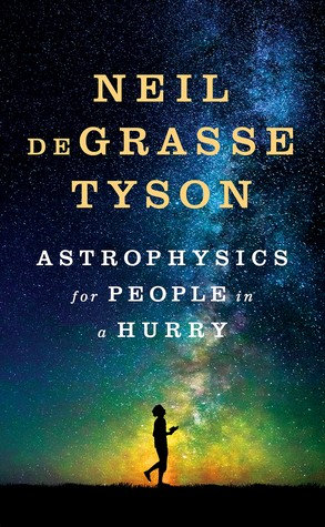 ASTROPHYSICS FOR PEOPLE IN A HURRY by TYSON NEIL