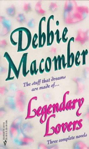 Legendary Lovers by Macomber Debbie
