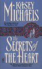 The Secrets Of the Heart by Michaels Kasey