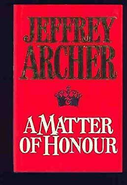 A Matter Of Honor by Archer J