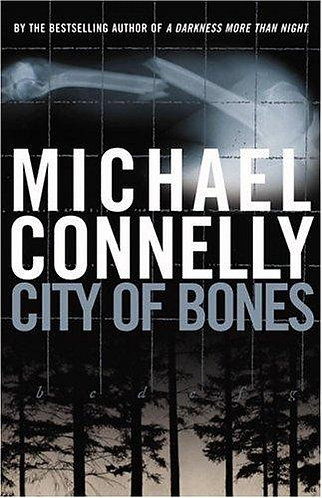 City Of Bones by Connelly Michael