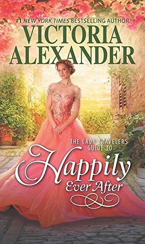 Alexander Victoria - The Lady Travelers Guide To Happily Ever