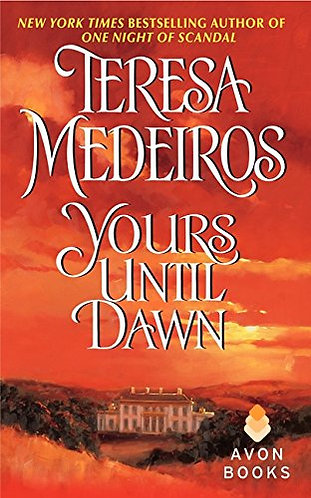 Yours Until Dawn by Medeiros Teresa