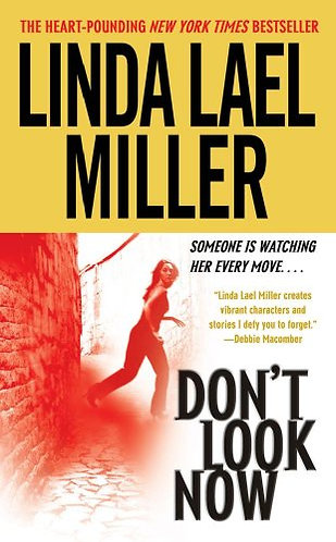 Don't Look Now by Miller Linda Lael