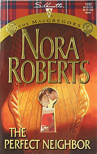 The Perfect Neighbor by Roberts Nora