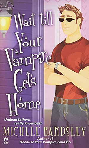 Bardsley Michele - Wait Your Vampire Gets Home