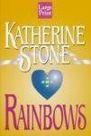 Rainbows by Stone Kather