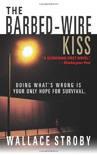 The Barbed-Wire Kiss by Stroby Wallace