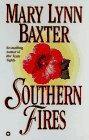 Baxter Mary Lynn - Southern Fires