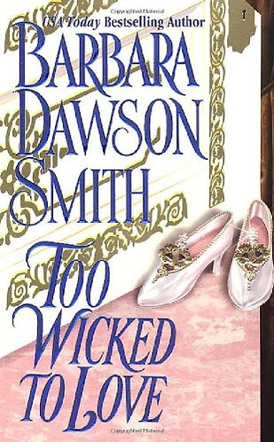 Too Wicked To Love by Smith Barbara Dawson
