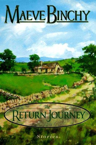 The Return Journey by Binchy Maeve