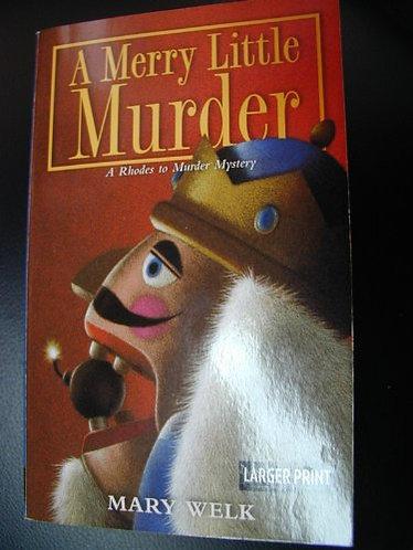 A Merry Little Murder by Welk Mary