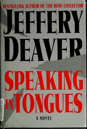 Speaking In Tongues by Deaver Jeffery