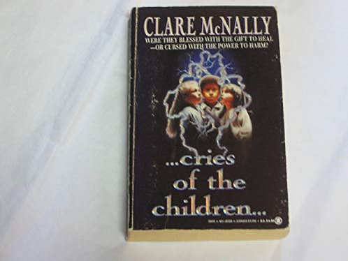 Cries Of The Childern by Mcnally C