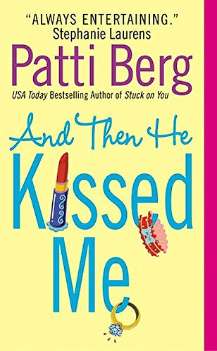 Berg Patti - And Then He Kissed Me