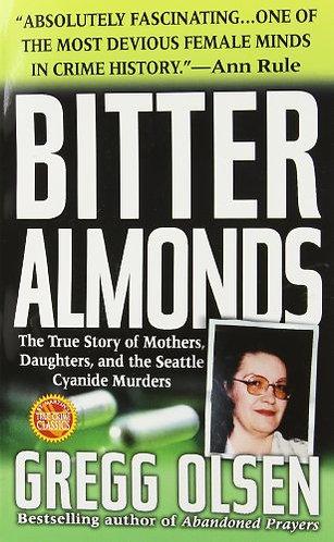 Bitter Almonds by Olsen Gregg