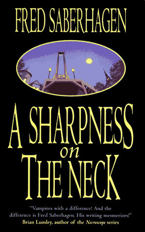 A Sharpness On The Neck by Saberhagen F