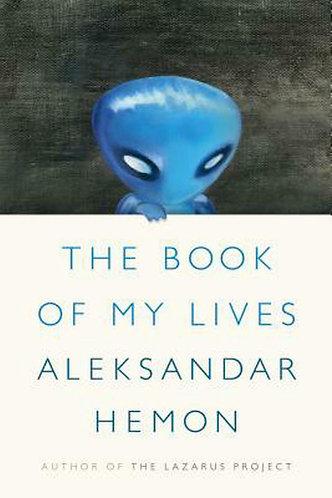 The Book of my Lives by Hemon Aleksandar