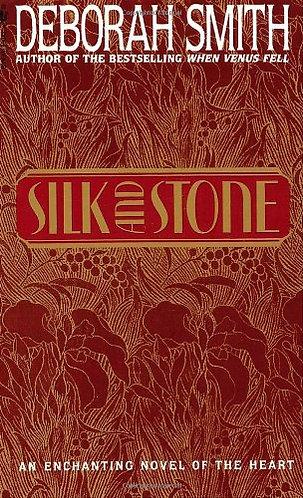 Silk And Stone by Smith Debora
