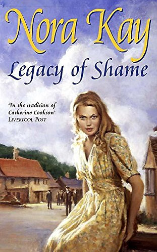 Legacy Of Shame by Kay Nora