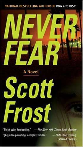Never Fear by Frost Scott