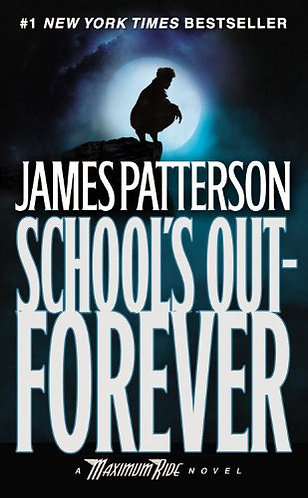 Maximum Ride-School's Out-Fore by Patterson James