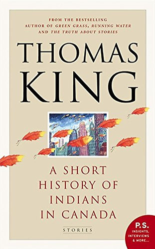 A SHORT HISTORY OF INDIANS IN CANADA by King Thomas