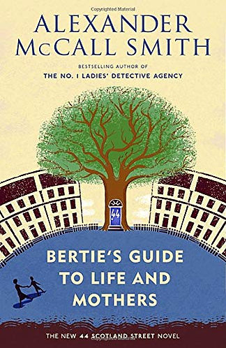 Bertie's Guide to Life and Mothers by Smith Alexander McCall