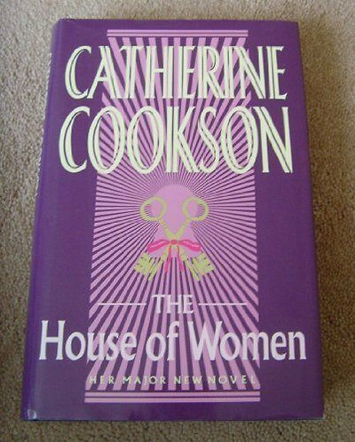 The House Of Women by Cookson Catherine