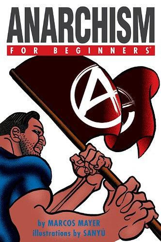 ANARCHISM FOR BEGINNERS by MAYER MARCOS