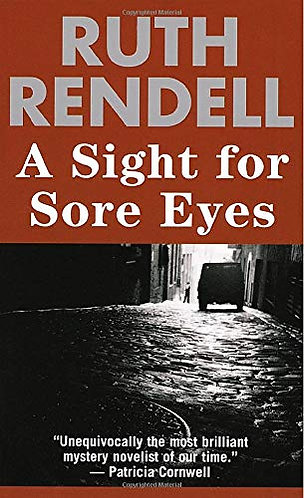 A Sight For Sore Eyes by Rendell Ruth