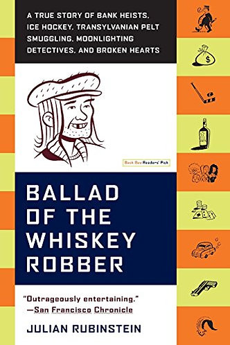 Ballad of the Whiskey Robber by Rubinstein Julian