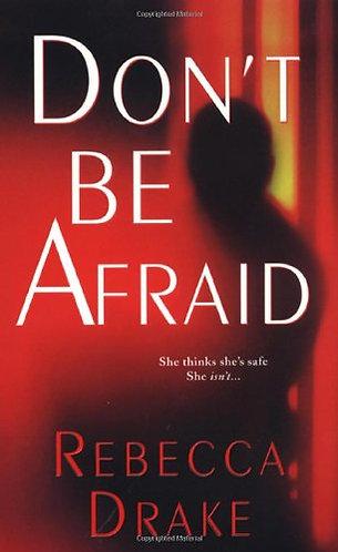 Don't Be Afraid by Drake Rebecca