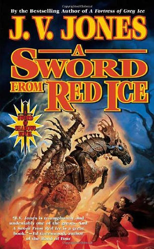 A Sword from Red Ice by Jones J.v.